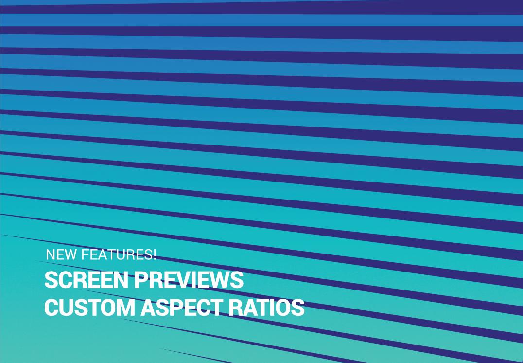 Screen Previews and Custom Aspect Ratios