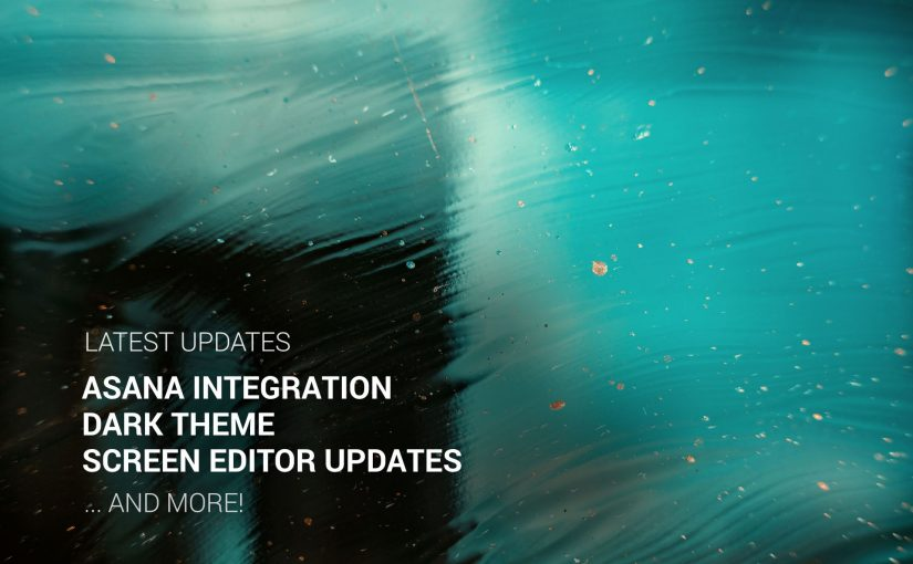 Asana Integration, Dark Theme, Screen Editor Updates and More!